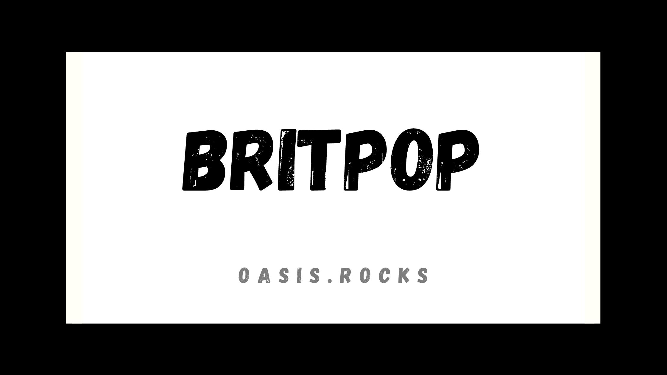 Oasis gehört dem Genre Britpop an, um das es hier geht.