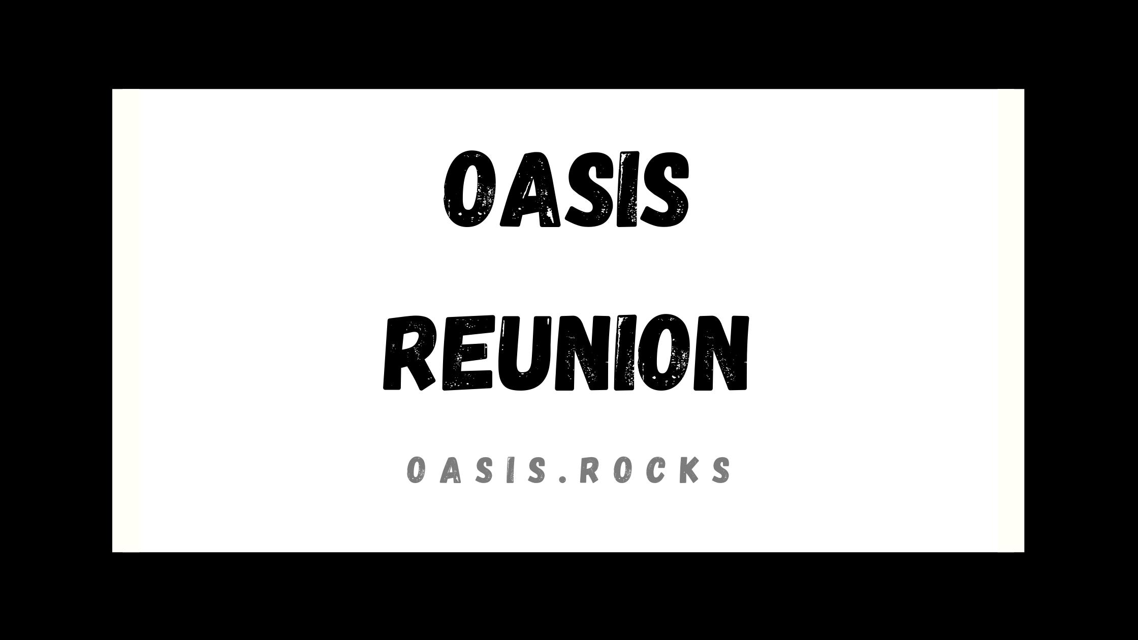 Oasis-Wiedervereinigung: der Live-Blog auf Oasis.rocks