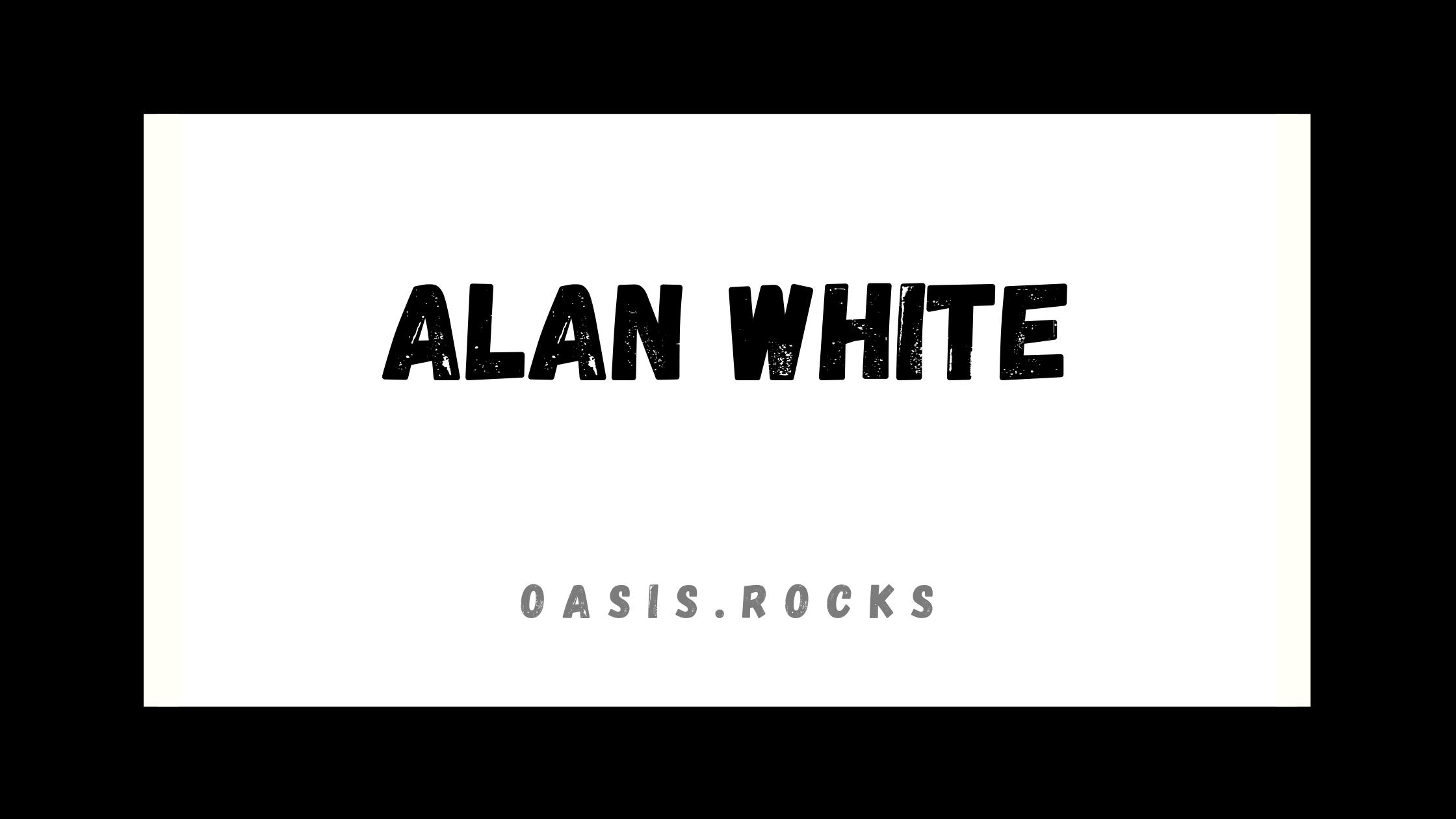 Alan White war ein Band-Mitglied von Oasis.